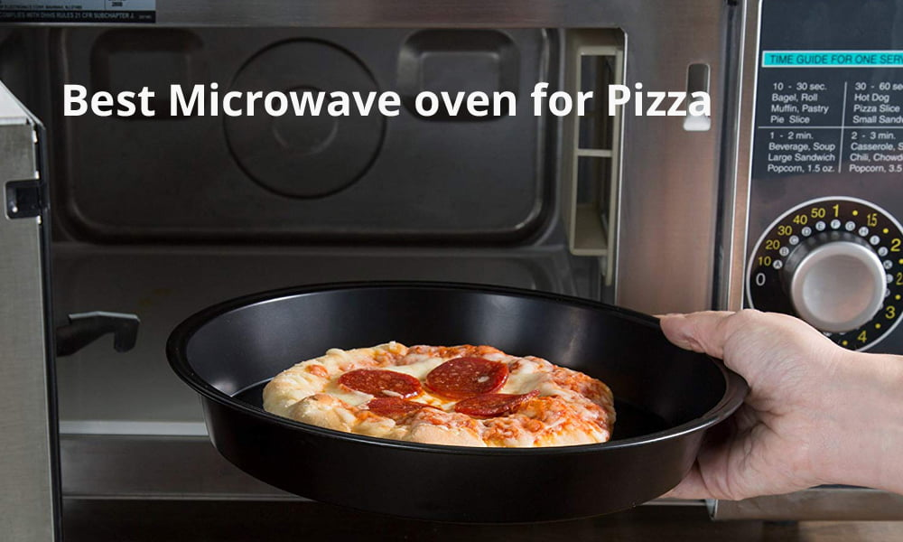 Best Microwave Oven for Pizza 2019
